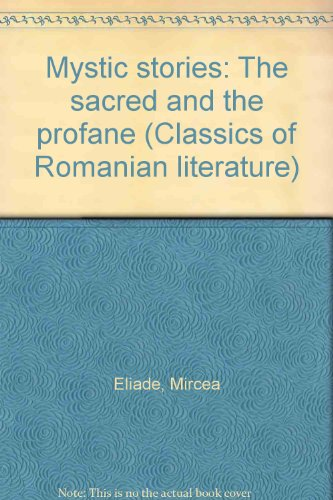 9789732102718: Mystic Stories: The Sacred and the Profane (Classics of Romanian Literature, Vol. 2)