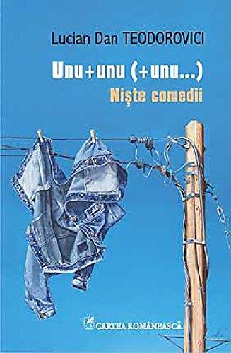 9789732331026: Unu + unu (+ unu...). Niste comedii (Romanian Edition)
