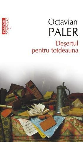 9789732408384: Desertul pentru totdeauna (Romanian Edition)