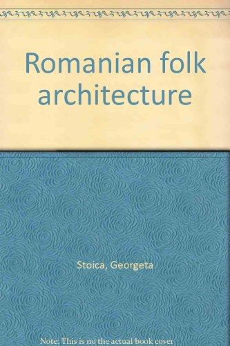 Romanian Folk Architecture.: Georgeta Stoica.