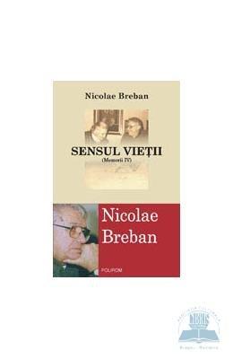 9789734605859: Sensul vietii Memorii IV - Nicolae Breban