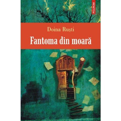 Fantoma din moara (Romanian Edition): Rusti, Doina