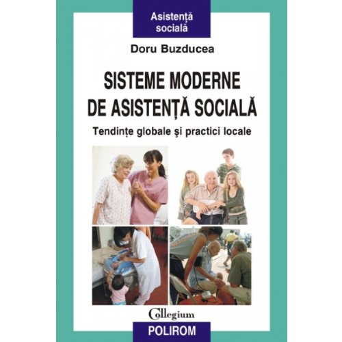 9789734613328: Sisteme moderne de asistenta sociala Tendinte globale si practici locale Doru Buzducea