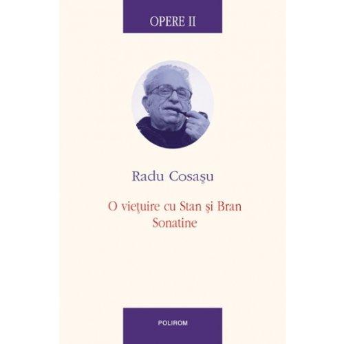 9789734613748: Opere II. O vietuire cu Stan si Bran. Sonatine (Romanian Edition)