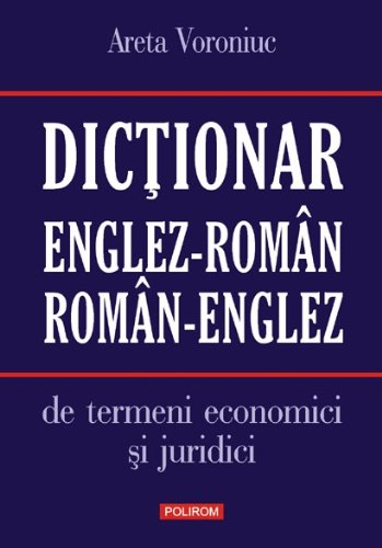 9789734621200: DICTIONAR ENGLEZ-ROMAN ROMAN-ENGLEZ DE TERMENI ECONOMICI SI JURIDICI
