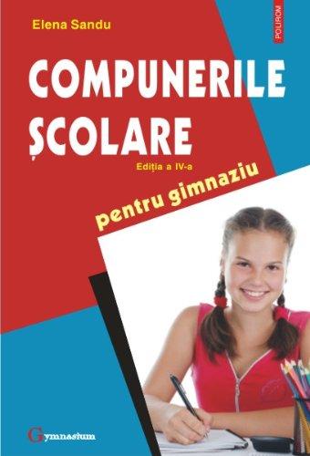 9789734627356: Compunerile scolare pentru gimnaziu. Editia a IV-a (Romanian Edition)