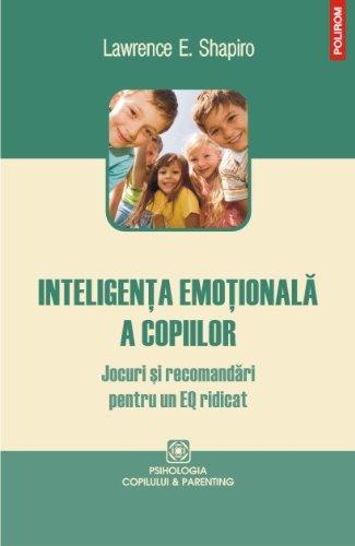 9789734628810: Inteligenta emotionala a copiilor. Jocuri si recomandari pentru un EQ ridicat (Romanian Edition)