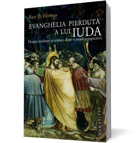 Evanghelia pierduta a lui Iuda (Romanian Edition): Ehrman, Bart D.
