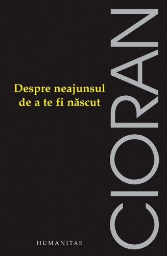 9789735029340: Despre neajunsul de a te fi nascut (Romanian Edition)