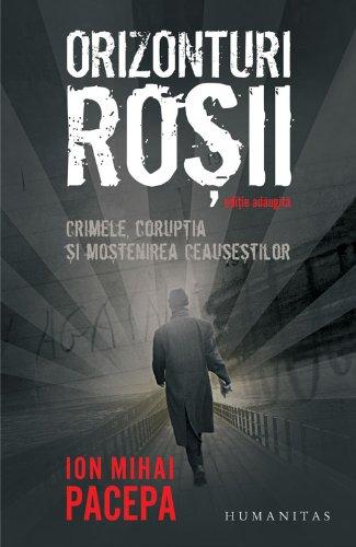 9789735035303: Orizonturi rosii. Crimele, coruptia si mostenirea Ceausestilor (Romanian Edition)