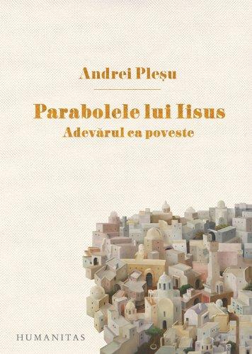 9789735037673: Parabolele lui Iisus. Adevarul ca poveste (Romanian Edition)