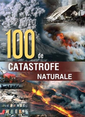 9789735717063: 100 de catastrofe naturale