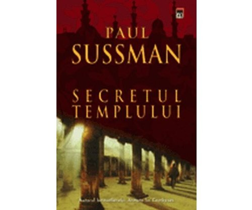 SECRETUL TEMPLULUI: Paul Sussman