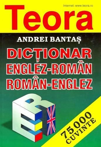 Teora English-Romanian and Romanian-English Dictionary: Bantas, Andrei