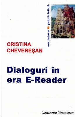 Dialoguri in era E-Reader (Romanian Edition): Cristina Cheveresan