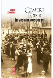 9789736452710: Comert si loisir in vechiul Bucuresti