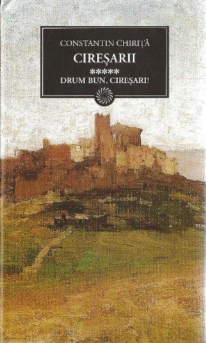 9789736758331: Ciresarii. Drum Bun Ciresari (Romanian Edition)