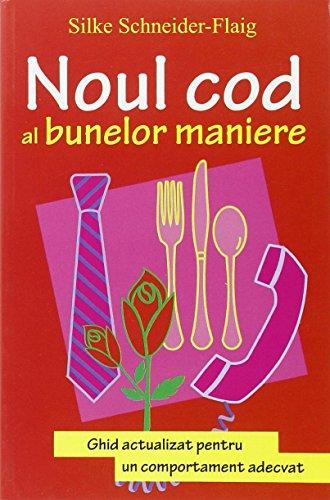 9789736847363: NOUL COD AL BUNELOR MANIERE
