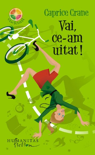 Vai, ce-am uitat! (Romanian Edition): Caprice Crane