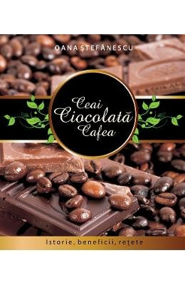 9789737244147: Ceai, ciocolata, cafea (Romanian Edition)