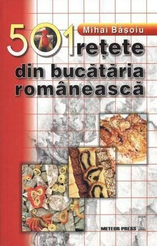 9789737281975: 501 retete din bucataria romaneasca - Mihai Basoiu