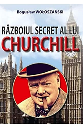 9789737362964: Razboiul Secret Al Lui Churchill (Romanian Edition)