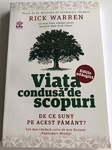 9789737908025: Romanian Purpose-driven Life / Viata Condusa De Scopuri / What on Earth Am I Here For? (Paperback) By Rick Warren (Author) / Rumanian Purpose Driven