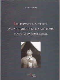 9789737925848: Les Roms et l'altérité: paradigmes identitaires roms dans la parémiologie