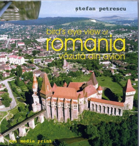 BIRD S EYE VIEW OF ROMANIA