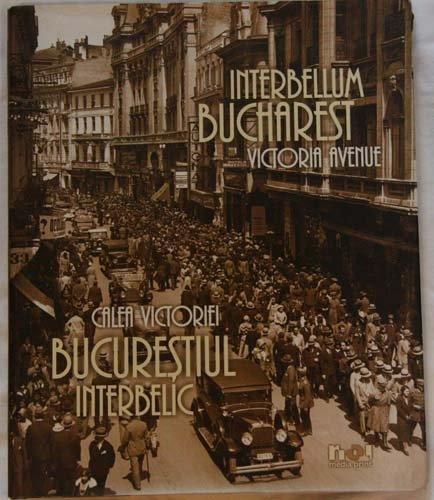 Interbellum Bucharest Victoria Avenue. Calea Victoriei Bucuresiul Interbelic. In Rumänisch und...
