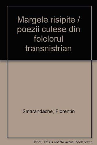 9789738477049: Margele risipite / poezii culese din folclorul transnistrian