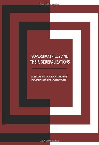 Superbimatrices and Their Generalizations: W. B. Vasantha