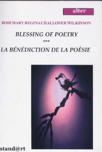 Blessing of Poetry La Benediction De La Poesie: Wilkinson, Rosemary Regina Challoner