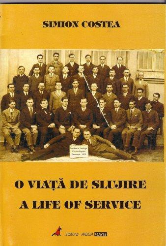9789738616721: O Viata De Slujire a Life of Service