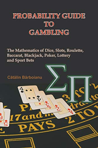 9789738752030: Probability Guide to Gambling: The Mathematics of Dice, Slots, Roulette, Baccarat, Blackjack, Poker, Lottery and Sport Bets