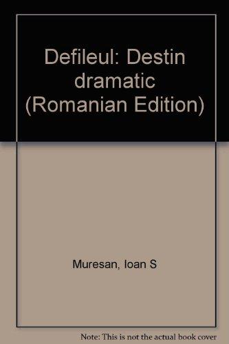 9789739159890: Defileul: Destin dramatic (Romanian Edition)