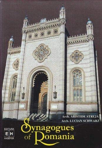 Synagogues of Romania: Streja, Aristide; Schwarz, Lucian; Prager, Viviane (translator)