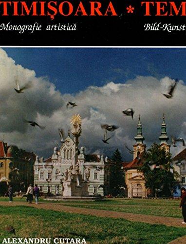 9789739244350: Timișoara: Monografie artistică = Temeswar : Bild, Kunst, Monographie (Romanian Edition)
