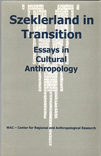 Szeklerland in Transition: Essays in Cultural Anthropology: Biro, Zoltan; Lorincz,