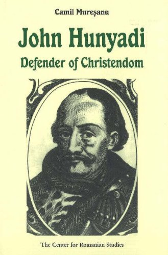 9789739432184: John Hunyadi: Defender of Christendom