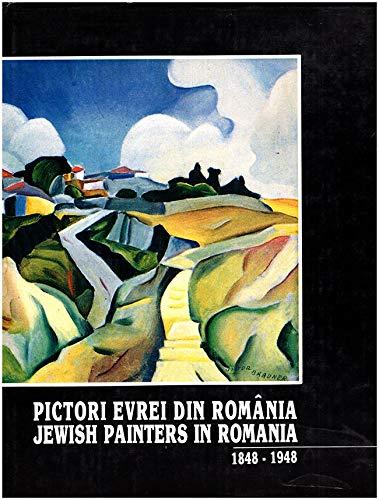 9789739737524: Pictori Evrei din Romania: 1848-1948 (Jewish Painters in Romania)