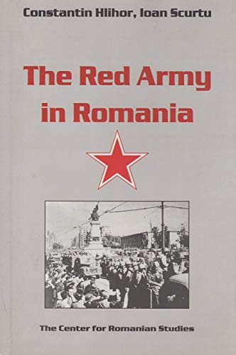 The Red Army in Romania: Hlihor, Constantin; Scurtu, Ioan