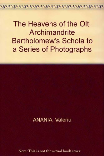 The Heavens of the Olt. Archimandrite Bartholomew's Scholia to a Series of Photographs. Second ...