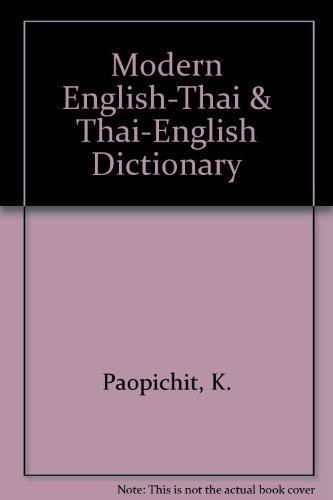Modern English-Thai & Thai-English Dictionary: Paopichit, K.