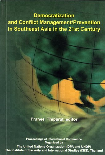 Democratization and Conflict Management/Prevention in Southeast Asia in the 21st Century: ...