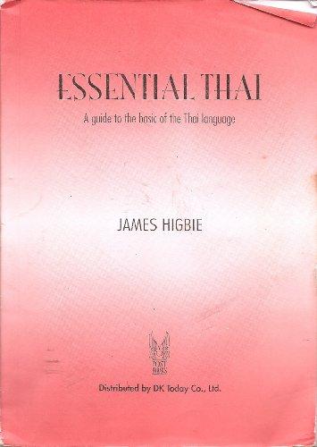 Essential Thai: A Guide to the Basics: Higbie, James