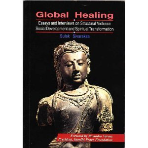 9789742601560: Global Healing: Essays and Interviews on Structural Violence, Social Development and Spiritual Transformation