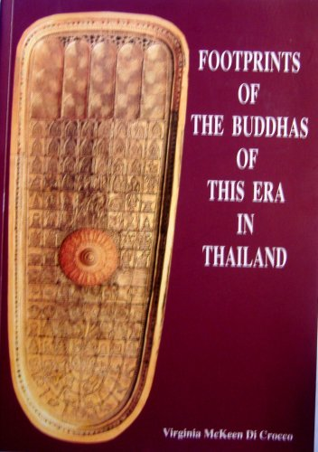 9789742729264: Footprints of the Buddhas of this Era in Thailand; and the Indian Subcontinent, Sir Lanka, Myanmar