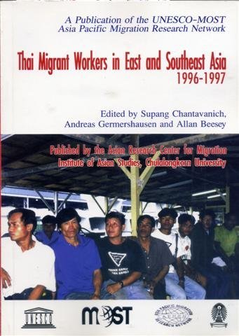 Thai Migrant Workers in East and Southeast Asia 1996-1997: CHANTAVANICH (Supang) et al editors