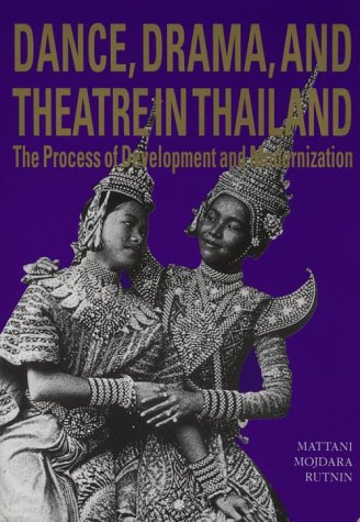 9789743900068: Dance, Drama and Theatre in Thailand: The Process of Development and Modernization